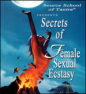Source Tantra Secrets of Female Sexual Ecstasy DVD
