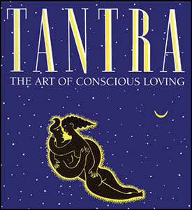 Tantra: The Art of Conscious Loving Book, 25th Anniversary Edition